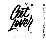 cat lover. fun hand drawn... | Shutterstock .eps vector #711039568