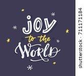 joy to the world. hand lettered ...   Shutterstock .eps vector #711171184