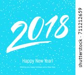 happy new year 2018 background. ... | Shutterstock .eps vector #711212659
