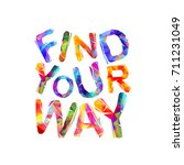 find your way. motivation... | Shutterstock .eps vector #711231049