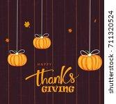 thanksgiving day lettering for...   Shutterstock .eps vector #711320524