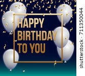 happy birthday vector... | Shutterstock .eps vector #711350044