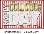 happy columbus day  3d  bright... | Shutterstock . vector #711352294