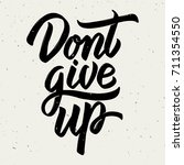 dont give up. hand drawn... | Shutterstock . vector #711354550