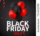 black friday sale background... | Shutterstock .eps vector #711422398