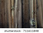 the texture of the wood. an old ... | Shutterstock . vector #711611848