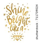 shine bright like a diamond... | Shutterstock .eps vector #711739024