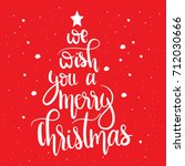 we wish you a merry christmas... | Shutterstock .eps vector #712030666