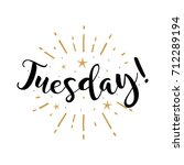 tuesday. beautiful greeting... | Shutterstock .eps vector #712289194