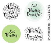 be healthy and eat breakfast... | Shutterstock .eps vector #712316758