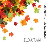 card with autumn maple leaf....   Shutterstock .eps vector #712389604
