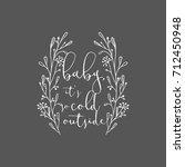 "winter greetings ""baby it s... | Shutterstock .eps vector #712450948"