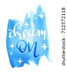 dream on lettering calligraphy...   Shutterstock .eps vector #712572118