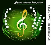 abstract spring musical... | Shutterstock .eps vector #712775458