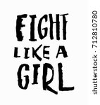 fight like a girl t shirt quote ... | Shutterstock .eps vector #712810780