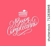 buon compleannno hand lettering ... | Shutterstock .eps vector #712838848