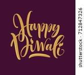 happy diwali hand lettering....   Shutterstock .eps vector #712847326