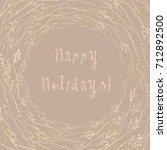 happy holidays vector... | Shutterstock .eps vector #712892500