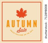 autumn sale badge. discount... | Shutterstock .eps vector #712898008