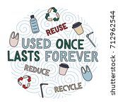 used once  lasts forever. hand...   Shutterstock .eps vector #712962544
