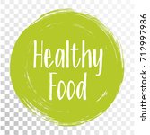 healthy food icon  painted... | Shutterstock .eps vector #712997986