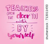 hand lettering teacher open the ... | Shutterstock .eps vector #713011450