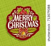 vector logo for christmas... | Shutterstock .eps vector #713079388