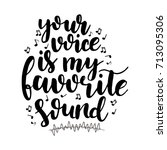 your voice is my favorite sound....   Shutterstock .eps vector #713095306