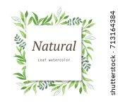 green leaves watercolor frame... | Shutterstock . vector #713164384