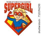 super girl the best daughter... | Shutterstock .eps vector #713196250