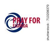pray for florida. hurricane... | Shutterstock .eps vector #713208370
