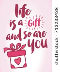 life is a gift and so are you... | Shutterstock .eps vector #713233438