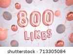 800 like  eight hundred likes ... | Shutterstock . vector #713305084