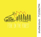 fire in the forest  fire truck... | Shutterstock .eps vector #713336794