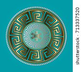 ancient round ornament. vector... | Shutterstock .eps vector #713337520