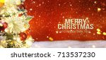 christmas tree with decoration... | Shutterstock . vector #713537230