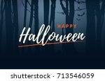 happy halloween handwriting... | Shutterstock .eps vector #713546059