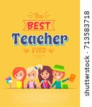 best teacher ever placard... | Shutterstock .eps vector #713583718