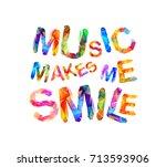 music makes me smile. vector... | Shutterstock .eps vector #713593906