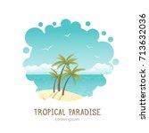 beautiful tropical island... | Shutterstock .eps vector #713632036