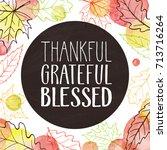 Thankful  Grateful  Blessed....