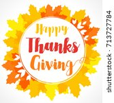 happy thanksgiving lettering in ... | Shutterstock .eps vector #713727784