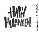 happy halloween lettering.... | Shutterstock .eps vector #713739856