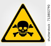 danger sign. skull and... | Shutterstock .eps vector #713802790