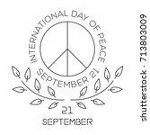 international day of peace.... | Shutterstock .eps vector #713803009