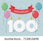 one hundred years anniversary... | Shutterstock .eps vector #713813698