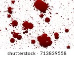 blood isolated on white... | Shutterstock .eps vector #713839558