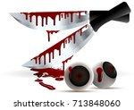 bloody eyeball a knife smeared... | Shutterstock .eps vector #713848060