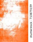 abstract grunge orange dark... | Shutterstock . vector #713875159