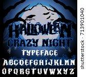 halloween crazy night typeface. ... | Shutterstock .eps vector #713901040